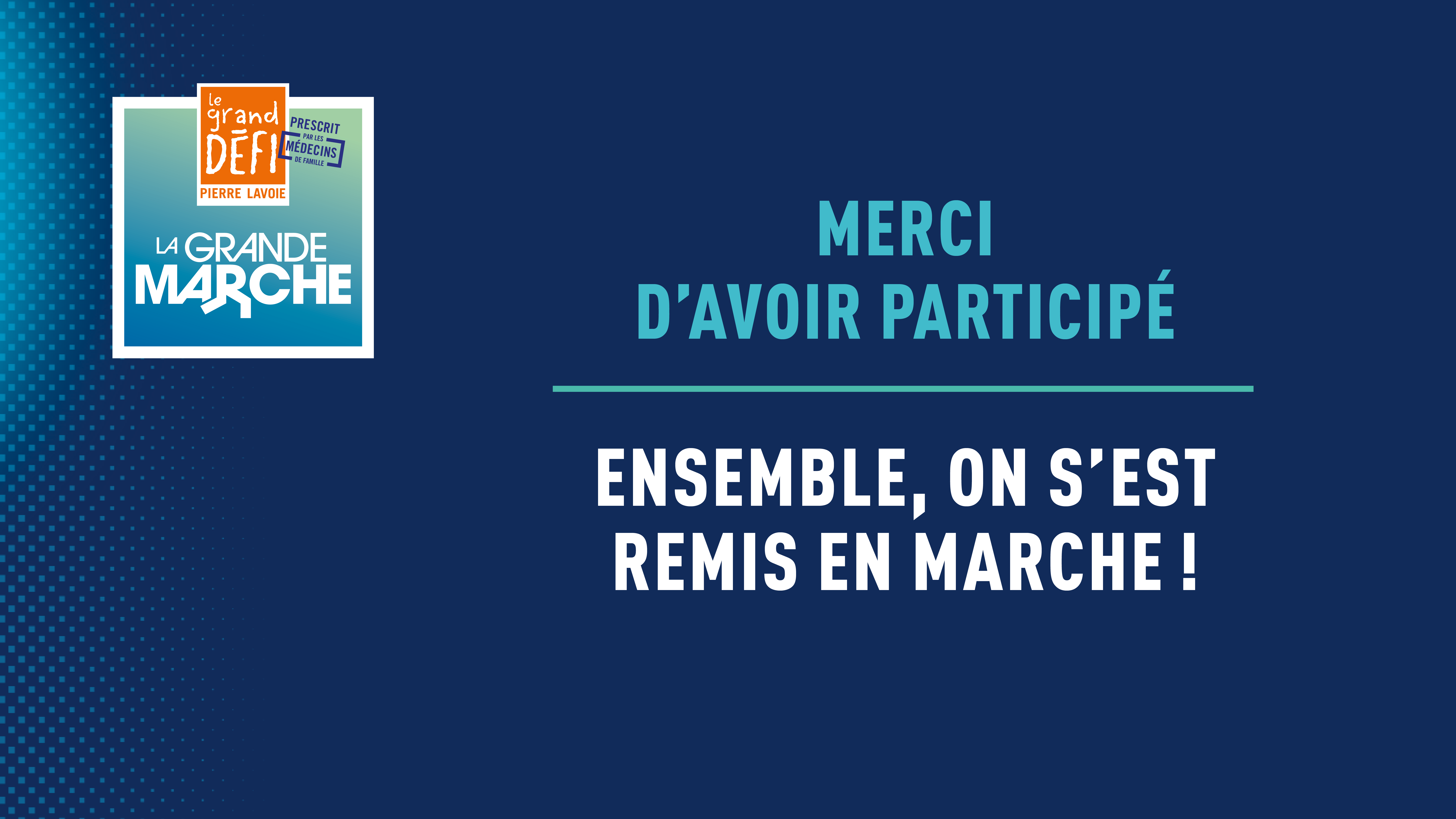 La Grande marche - Ensemble, on s'est remis en marche